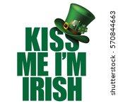 kiss me i'm irish t shirt or... | Shutterstock .eps vector #570844663