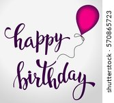 happy birthday  lettering and... | Shutterstock .eps vector #570865723