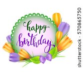 happy birthday  lettering and... | Shutterstock .eps vector #570865750