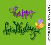 happy birthday  lettering and... | Shutterstock .eps vector #570865759