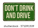 don't drink and drive vintage... | Shutterstock .eps vector #571091539