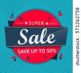 super sale poster  banner. big... | Shutterstock .eps vector #571262758