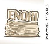 vector logo enoki mushrooms ... | Shutterstock .eps vector #571271818
