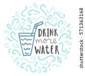 drink more water. doodle... | Shutterstock .eps vector #571363168