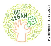go vegan. hand drawn doodles.... | Shutterstock .eps vector #571363174