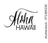 aloha hawaii. vector hand...   Shutterstock .eps vector #571385230
