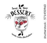 hand drawn sketch dessert with... | Shutterstock .eps vector #571450960