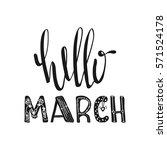 hello march. motivational...   Shutterstock .eps vector #571524178