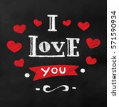 i love you. beautiful lettering ... | Shutterstock .eps vector #571590934