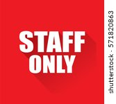 staff only text on red... | Shutterstock .eps vector #571820863