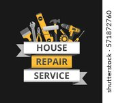 home repair. construction tools.... | Shutterstock .eps vector #571872760