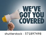 we've got you covered | Shutterstock . vector #571897498
