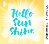 hello sunshine vector lettering ... | Shutterstock .eps vector #571963423