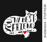 Stock vector hand drawn poster with cat silhouette and phrase you are my best friend inspirational 571974130