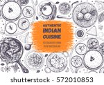 indian cuisine top view frame.... | Shutterstock .eps vector #572010853