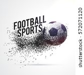 particles forming football... | Shutterstock .eps vector #572071120