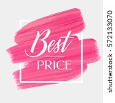 best price sign over art brush... | Shutterstock .eps vector #572133070