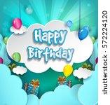 happy birthday vector design... | Shutterstock .eps vector #572224120