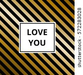 love you   greeting card.... | Shutterstock .eps vector #572283028