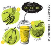 hand drawn smoothie recipe... | Shutterstock .eps vector #572284690