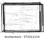 scratch grunge urban background ... | Shutterstock .eps vector #572311114