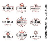 sushi shop logos templates set. ... | Shutterstock .eps vector #572316088