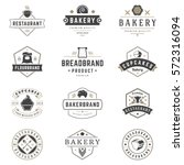 bakery shop logos templates set.... | Shutterstock .eps vector #572316094