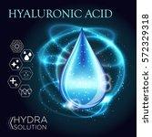 hyaluronic acid oil serum... | Shutterstock .eps vector #572329318