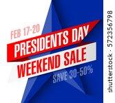 presidents day weekend sale... | Shutterstock .eps vector #572356798