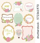 cute frame set with flowers and ... | Shutterstock .eps vector #572361970