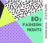 trendy pattern in 80s style for ... | Shutterstock .eps vector #572376298