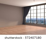 interior with large window. 3d... | Shutterstock . vector #572407180