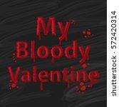 my bloody valentine font. saint ...   Shutterstock .eps vector #572420314