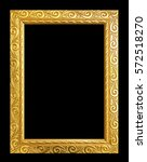 antique gold frame isolated on... | Shutterstock . vector #572518270