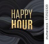 happy hour background. vector... | Shutterstock .eps vector #572522320