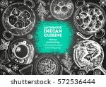 indian cuisine top view frame.... | Shutterstock .eps vector #572536444