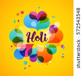 happy holi  indian holiday and... | Shutterstock .eps vector #572543548