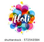 happy holi  indian holiday and... | Shutterstock .eps vector #572543584