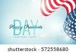 happy presidents  day flyer ... | Shutterstock .eps vector #572558680