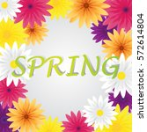 spring vector greeting card... | Shutterstock .eps vector #572614804