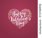 happy valentine's day lettering ... | Shutterstock .eps vector #572708998