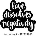text   ''love dissolves...   Shutterstock .eps vector #572729830