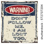 don't follow me warning sign