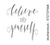 believe in yourself... | Shutterstock .eps vector #572737468