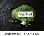 broccoli with a super food... | Shutterstock . vector #572741428