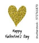 gold heart. happy valentine's... | Shutterstock .eps vector #572761870