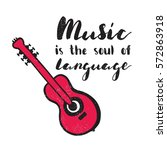 music is the soul of language.... | Shutterstock .eps vector #572863918