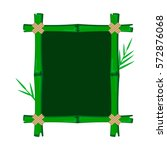 bamboo frame with leaves on... | Shutterstock .eps vector #572876068