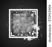 frame for text. bokeh... | Shutterstock .eps vector #572915404