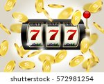 slot machine with lucky seven... | Shutterstock .eps vector #572981254